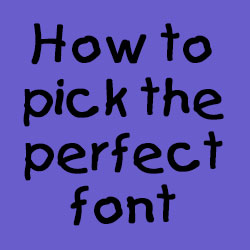 How to pick the perfect font